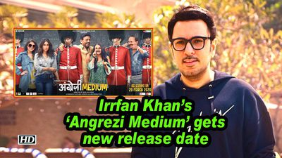 Irrfan Khan's 'Angrezi Medium' gets new release date
