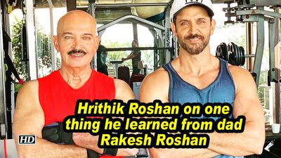 Hrithik Roshan on one thing he learned from dad Rakesh Roshan