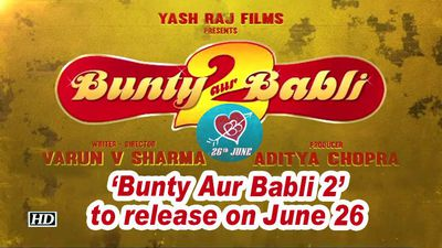 'Bunty Aur Babli 2' to release on June 26