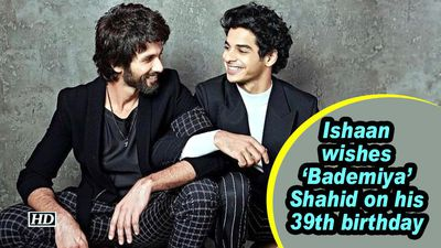 Ishaan wishes 'Bademiya' Shahid on his 39th birthday