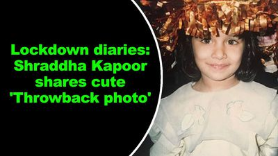Lockdown diaries Shraddha Kapoor shares cute Throwback photo