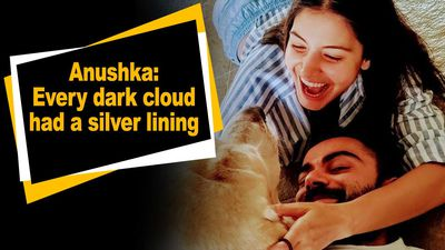 Anushka Every dark cloud had a silver lining