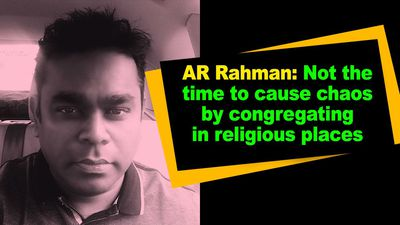AR Rahman Not the time to cause chaos by congregating in religious places