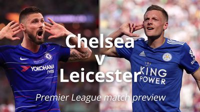 Premier League match preview: Chelsea v Leicester