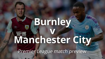 Burnley v Manchester City: Premier League match preview
