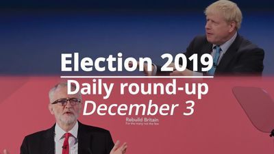 Election 2019: December 3 round-up