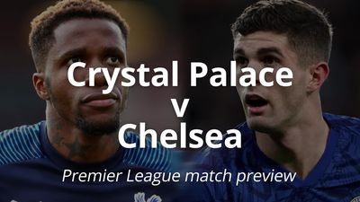 Premier League match preview: Crystal Palace v Chelsea