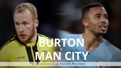 Burton v Man City: Carabao Cup match preview