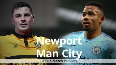FA Cup match preview: Newport County v Manchester City