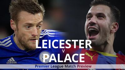 Leicester City v Crystal Palace Premier League match preview