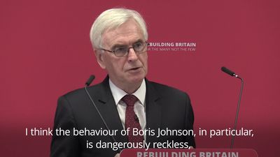 John McDonnell calls Boris Johnson's behaviour 'dangerously reckless'