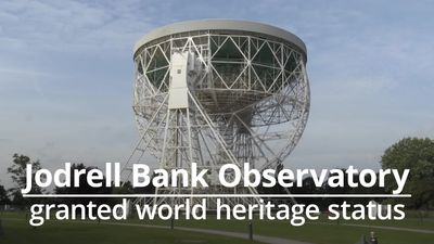Jodrell Bank Observatory granted World Heritage status