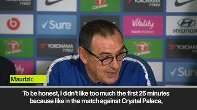 """I didn't like first 25 minutes against Everton"" Sarri"