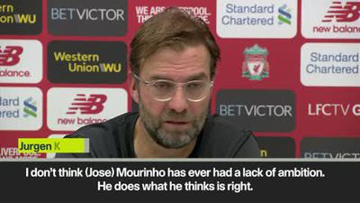 Mourinho does not lack ambition - Klopp