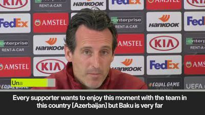 'It is expensive' Emery hopes Arsenal fans make it to Baku