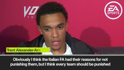 'Lukaku shut the fans up straight away' Trent Alexander-Arnold on racist abuse
