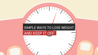 Simple Ways To Lose Weight And Keep It Off