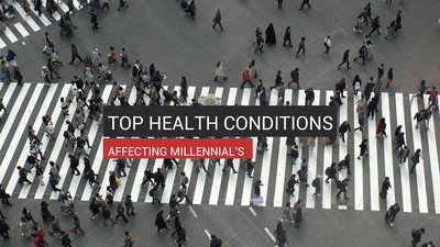 Top Health Conditions Affecting Millennials