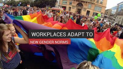 Workplaces Adapt To New Gender Norms