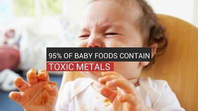 95% Of Baby Foods Contain Toxic Metals