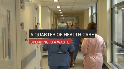A Quarter Of Health Care Spending Is A Waste