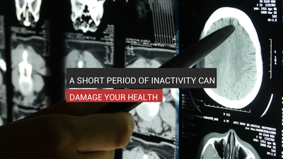 A Period Of Inactivity Can Damage Your Health
