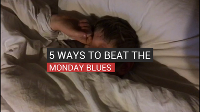 5 Ways To Beat The Monday Blues