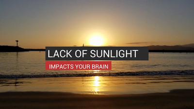 Lack Of Sunlight Impacts Your Brain