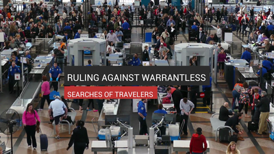 Ruling Against Warrantless Searches Of Travelers