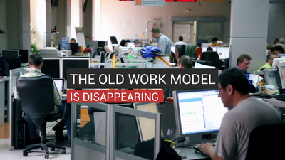 The Old Work Model Is Disappearing