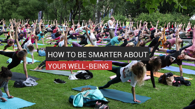 How To Be Smarter About Your Well-Being