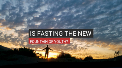 Is Fasting The New Fountain Of Youth?