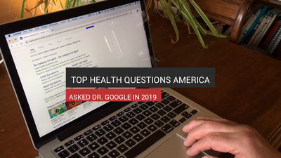 Top Health Questions America Asked Dr. Google '19