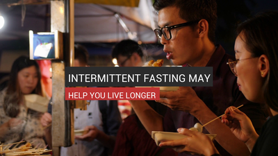 Intermittent Fasting May Help You Live Longer