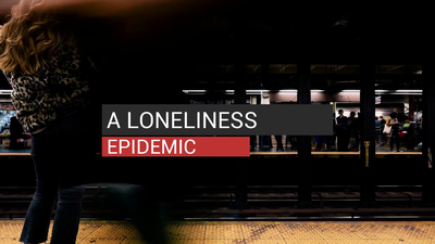 A Loneliness Epidemic