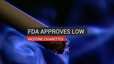 FDA Approves Low Nicotine Cigarettes