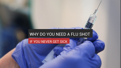 Why You Need A Flu Shot Even If You Never Get Sick