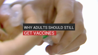 Why Adults Should Still Get Vaccines