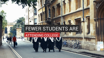 Fewer Students Are Attending College