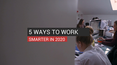 5 Ways To Work Smarter in 2020