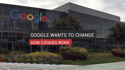 Google Wants To Change How Cookies Work