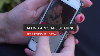 Dating Apps Are Sharing Your Data