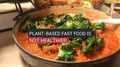 Plant-Based Fast Food Is Not Healthier