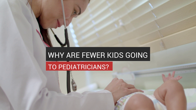 Why are Fewer Kids Going To Pediatricians?