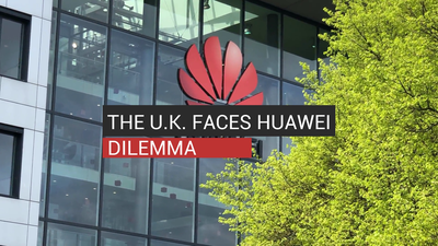 The U.K. Faces Huawei Dilemma