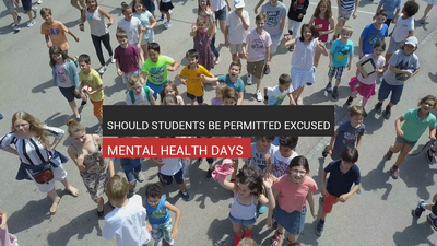 Should Students Be Permitted Excused Mental Health