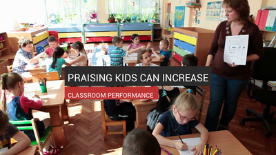 Praising Kids Can Increase Classroom Performance