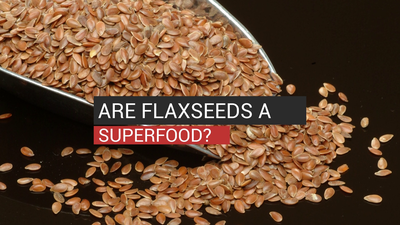 Are Flaxseeds A SuperFood?