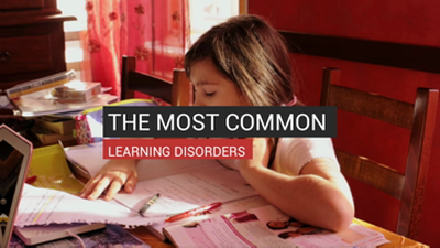The Most Common Learning Disorders