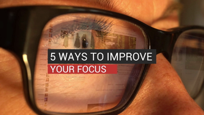 5 Ways To Improve Your Focus